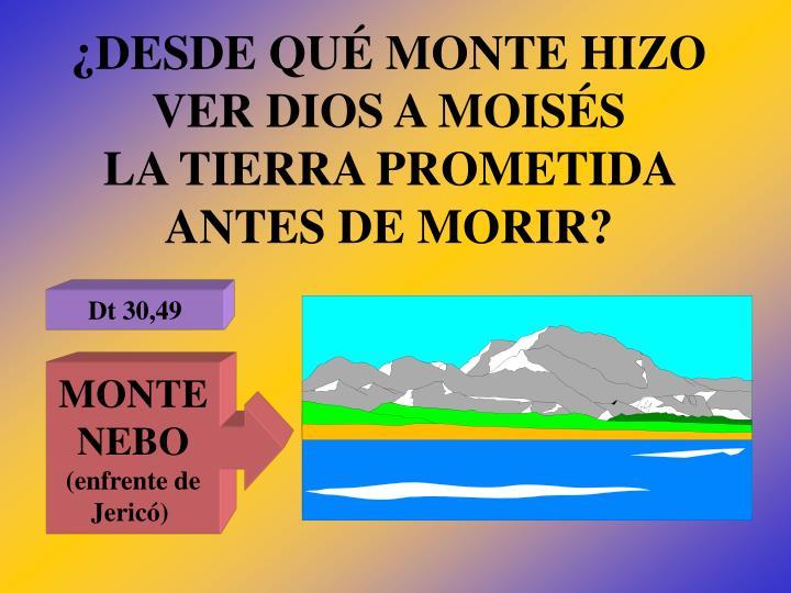 ¿DESDE QUÉ MONTE HIZO VER DIOS A MOISÉS