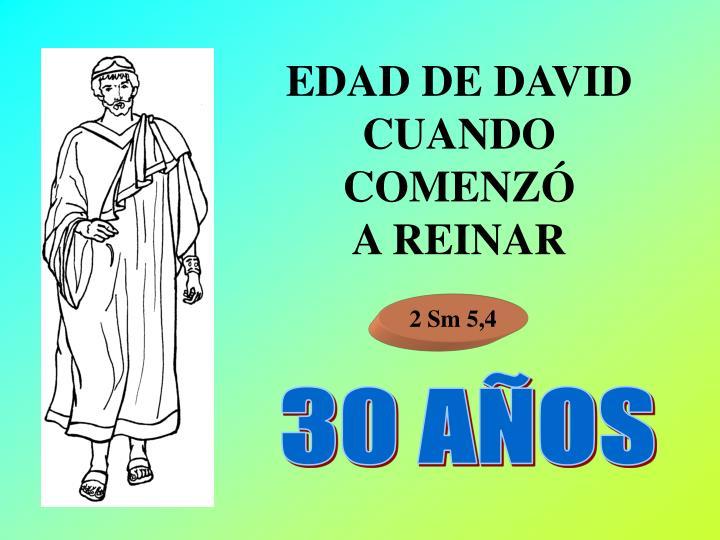 EDAD DE DAVID CUANDO COMENZÓ