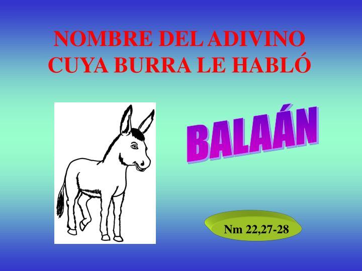 NOMBRE DEL ADIVINO CUYA BURRA LE HABLÓ