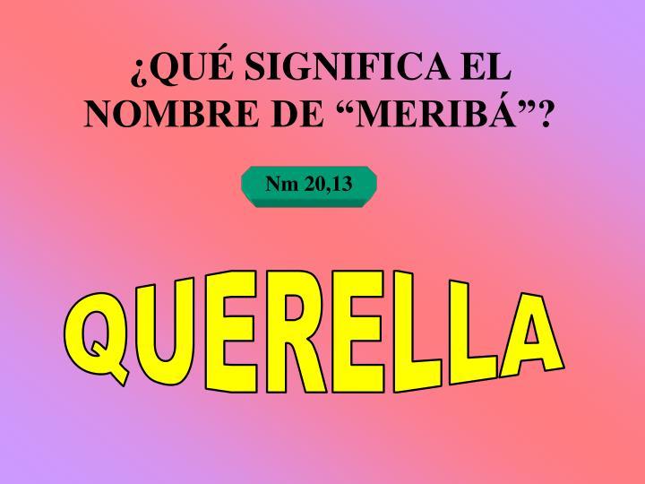 """¿QUÉ SIGNIFICA EL NOMBRE DE """"MERIBÁ""""?"""