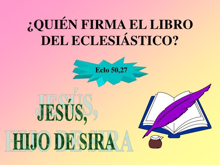 ¿QUIÉN FIRMA EL LIBRO DEL ECLESIÁSTICO?