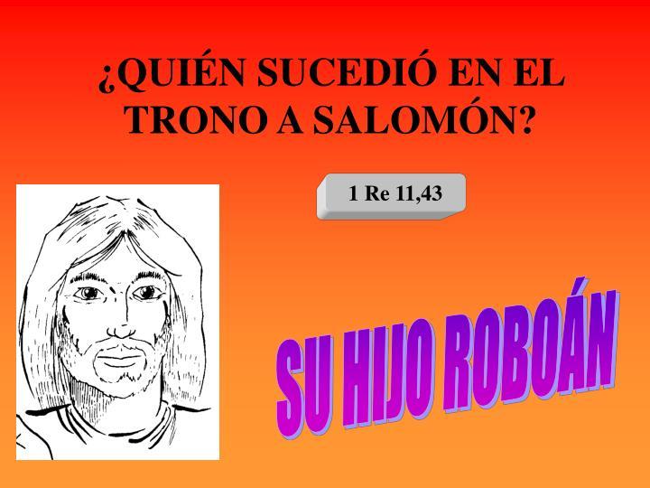 ¿QUIÉN SUCEDIÓ EN EL TRONO A SALOMÓN?