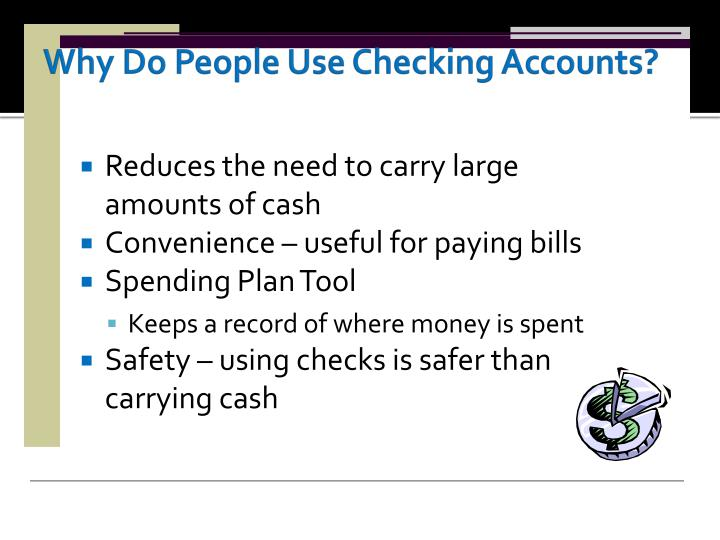 Why Do People Use Checking Accounts?