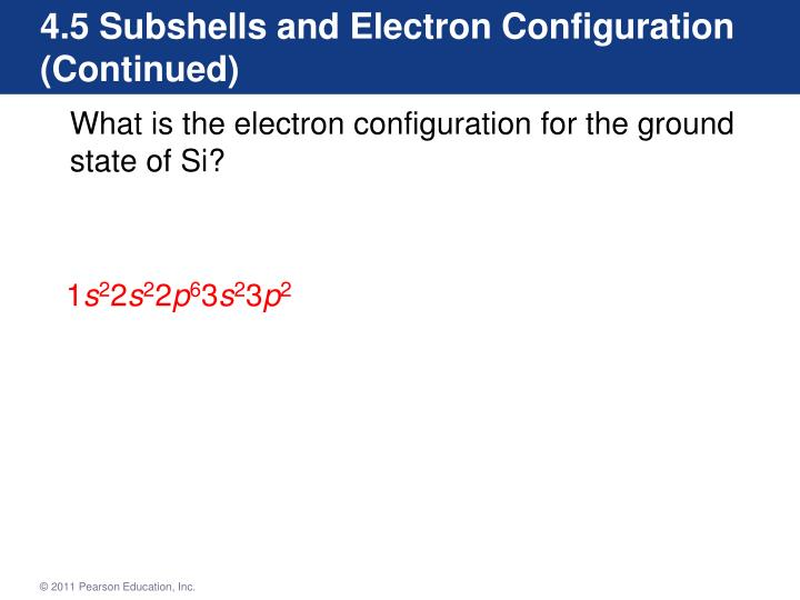 4.5 Subshells and Electron Configuration (Continued)