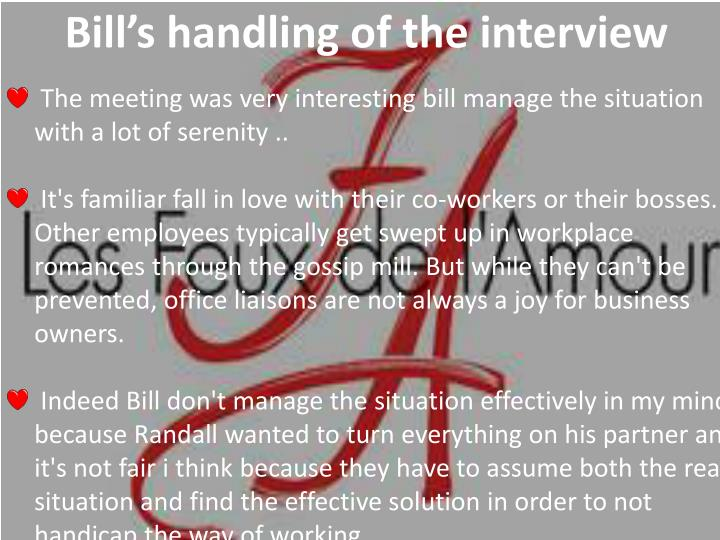 Bill's handling of the interview