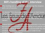 bill s handling of the interview