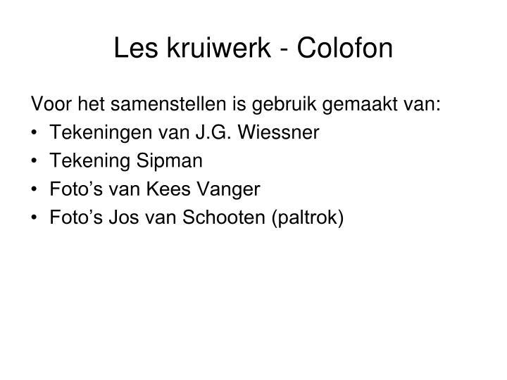 Les kruiwerk - Colofon