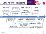cdm reform is ongoing
