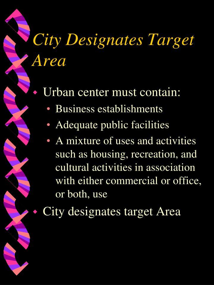 City Designates Target Area