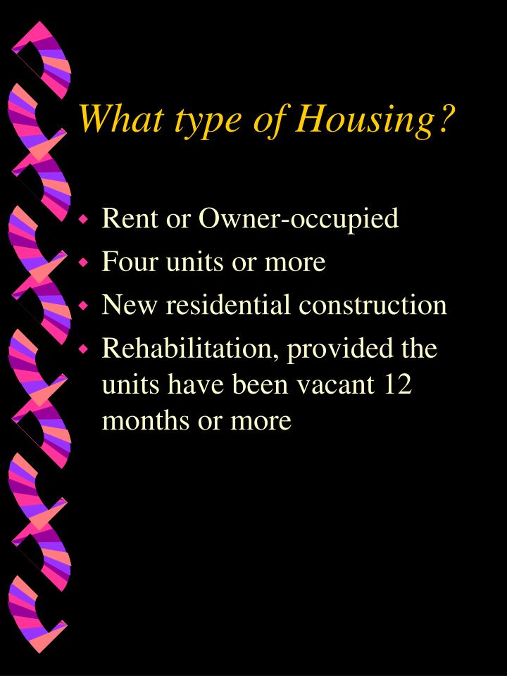 What type of Housing?