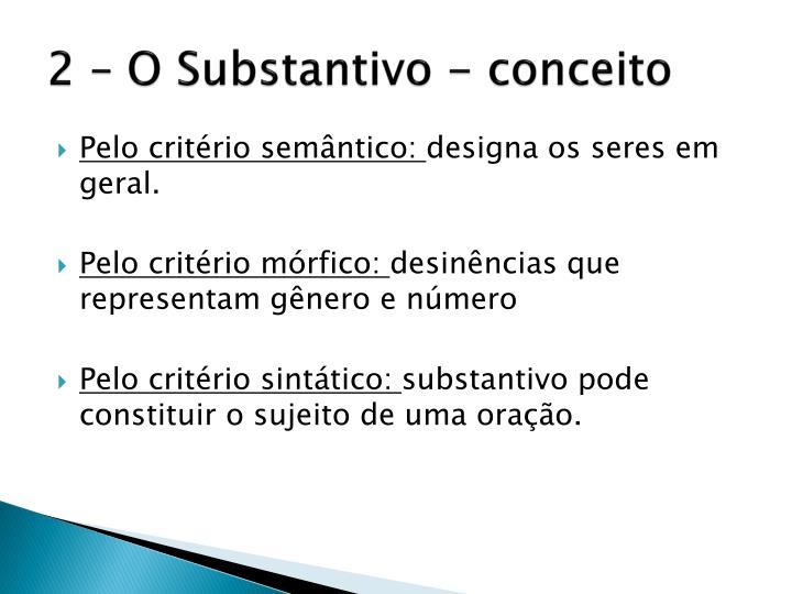 2 – O Substantivo - conceito