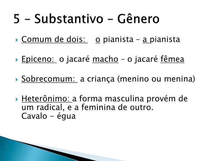 5 – Substantivo – Gênero