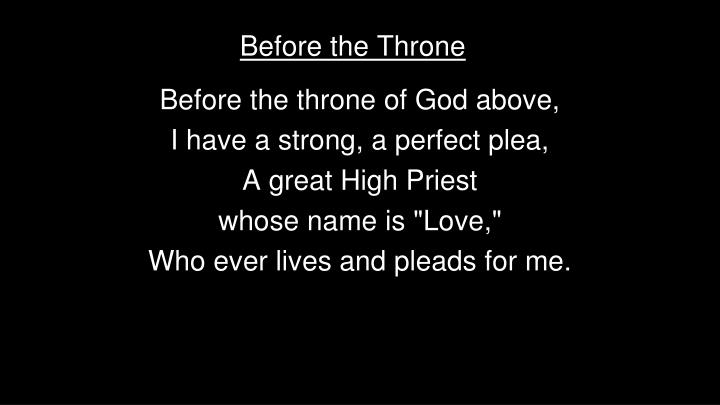 Before the throne of God above,
