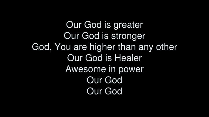 Our God is