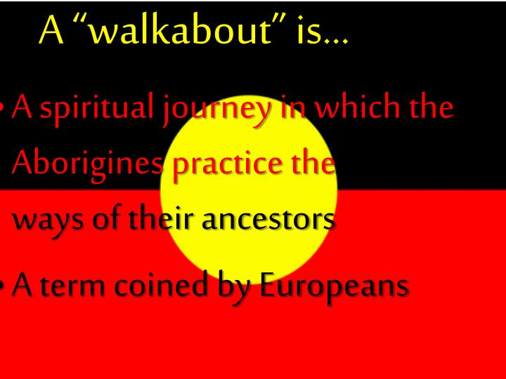 """A """"walkabout"""" is…"""