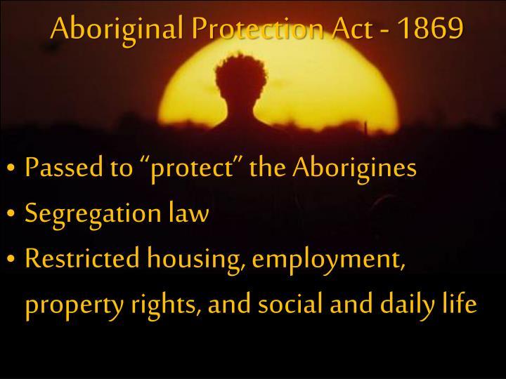Aboriginal Protection Act - 1869
