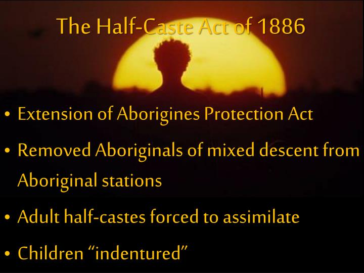 The Half-Caste Act of 1886