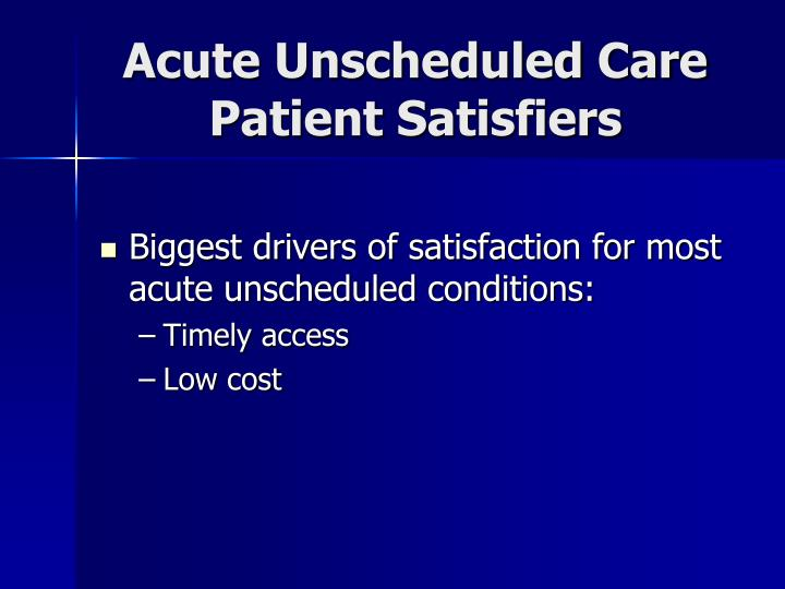 Acute Unscheduled Care Patient Satisfiers