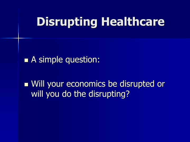 Disrupting Healthcare