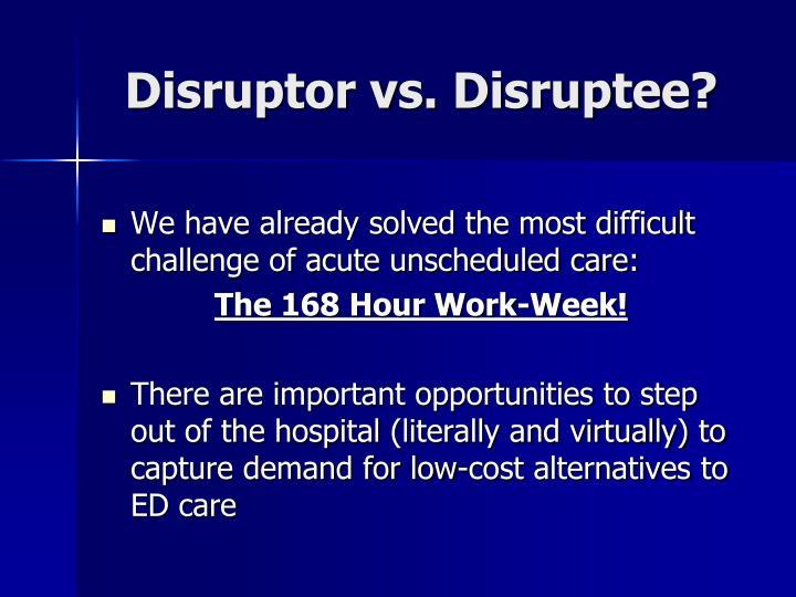 Disruptor vs.