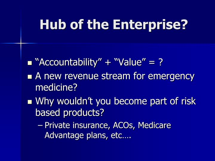 Hub of the Enterprise?