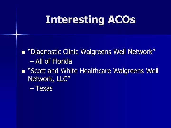 Interesting ACOs