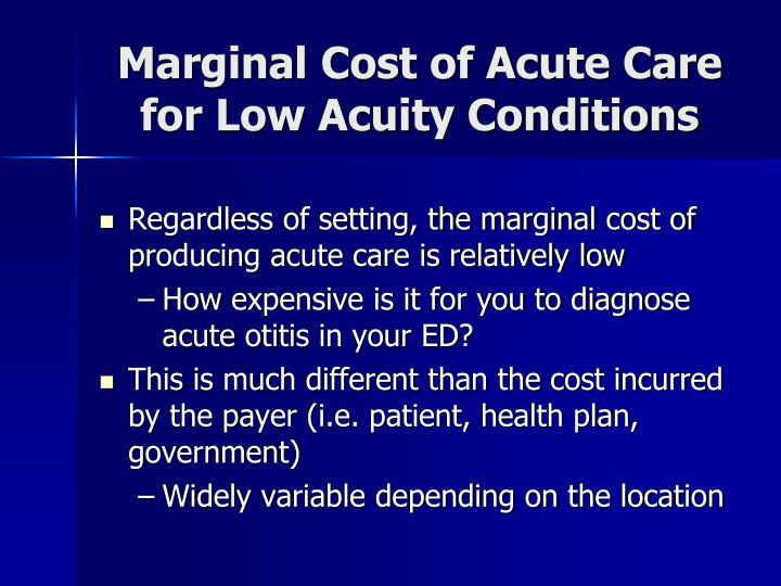 Marginal Cost of Acute Care for Low Acuity Conditions
