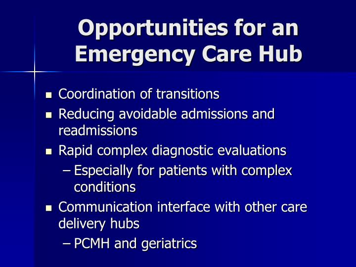 Opportunities for an Emergency Care Hub