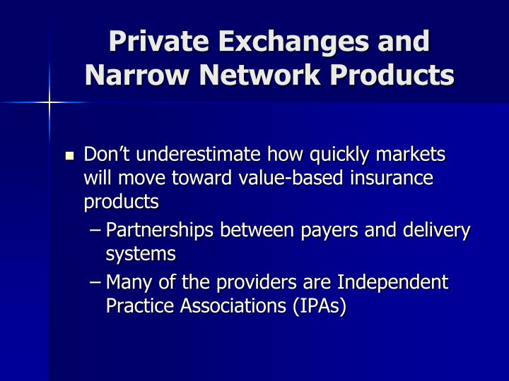 Private Exchanges and Narrow Network Products
