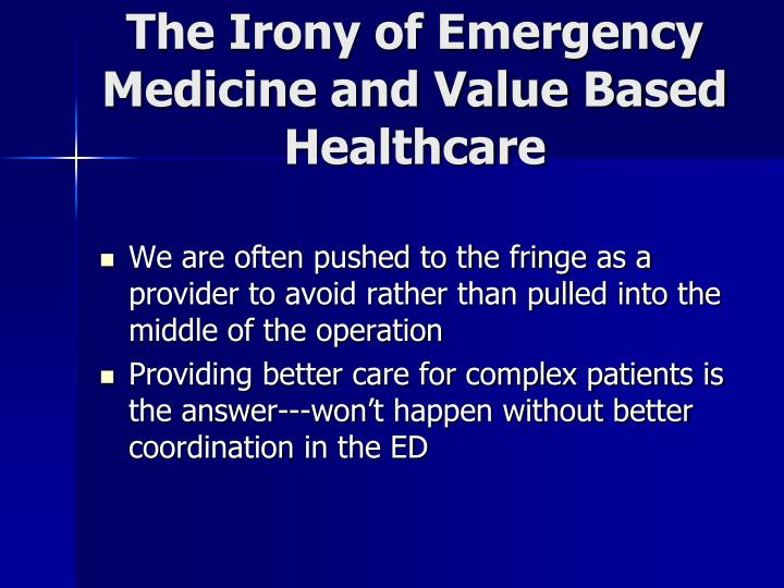 The Irony of Emergency Medicine and Value Based Healthcare