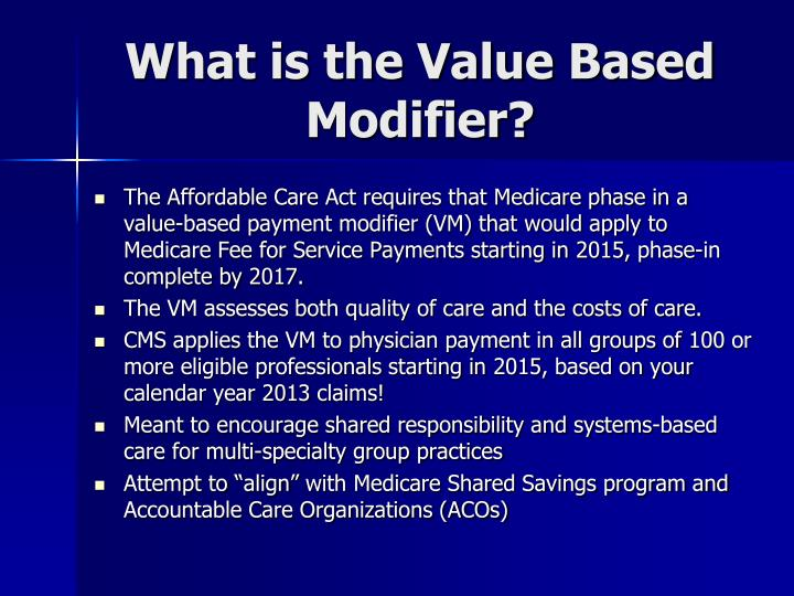 What is the Value Based Modifier?
