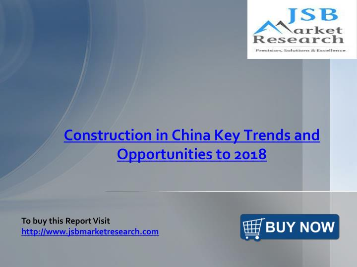 Construction in China Key Trends and Opportunities to 2018