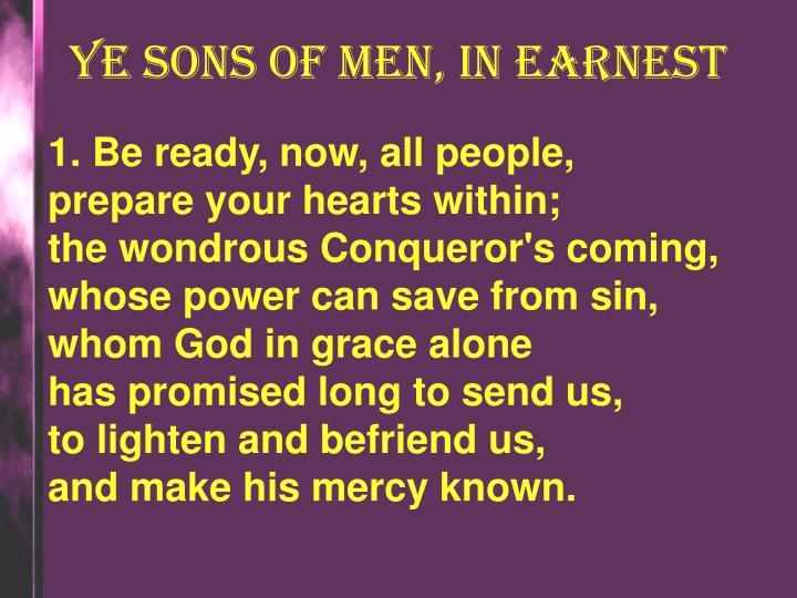 Ye sons of men, in earnest