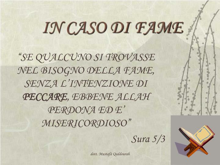 IN CASO DI FAME