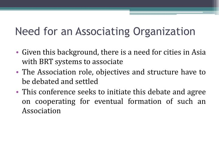 Need for an Associating Organization