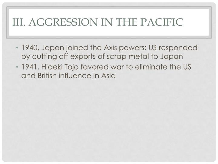 III. Aggression in the Pacific