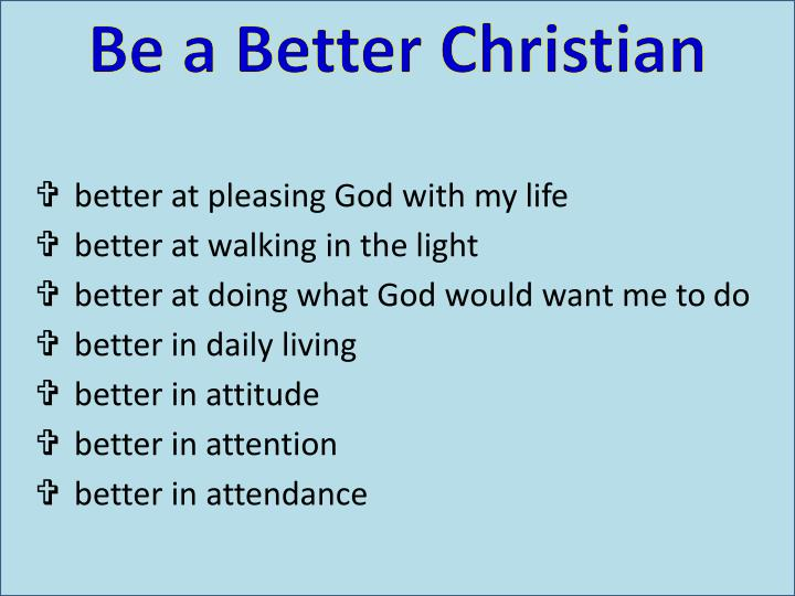 Be a Better Christian