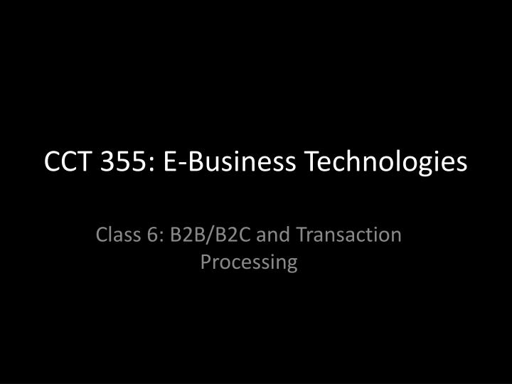 cct 355 e business technologies