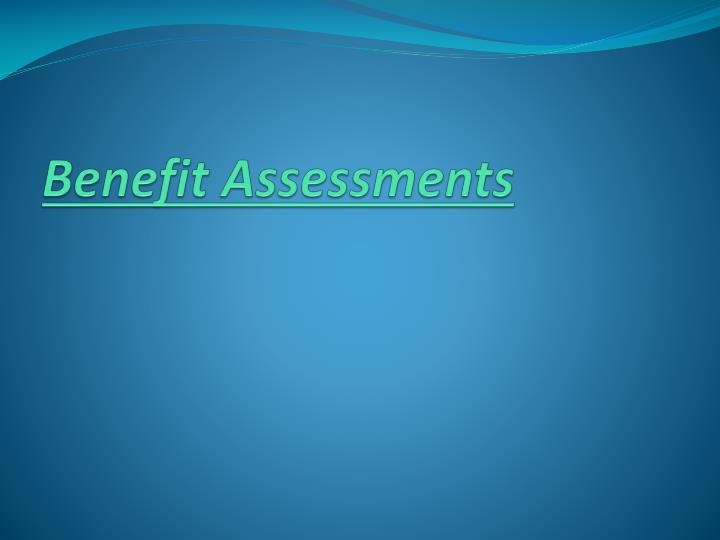 Benefit Assessments