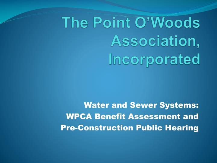 The point o woods association incorporated