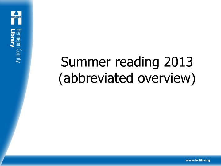 Summer reading 2013 abbreviated overview