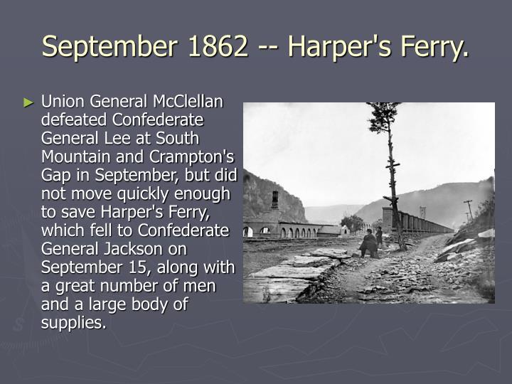 September 1862 -- Harper's Ferry.