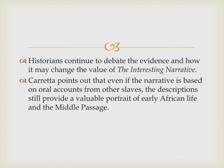 Historians continue to debate the evidence and how it may change the value of