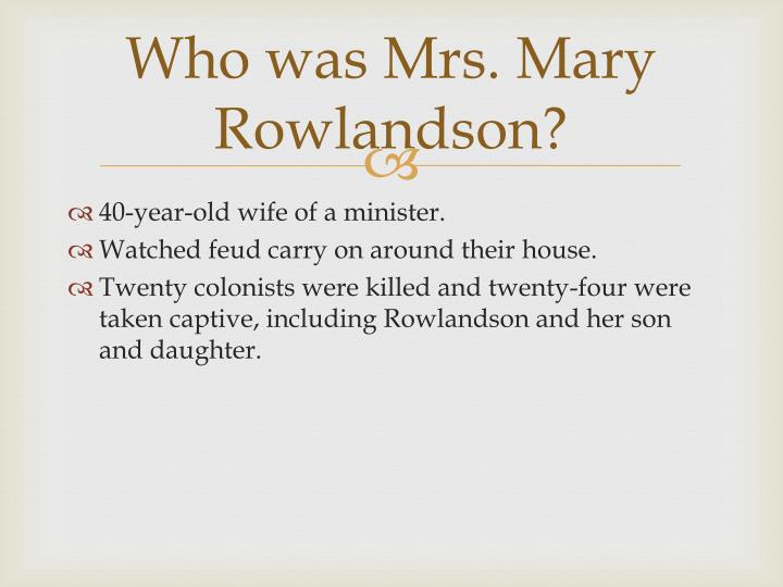 Who was Mrs. Mary Rowlandson?