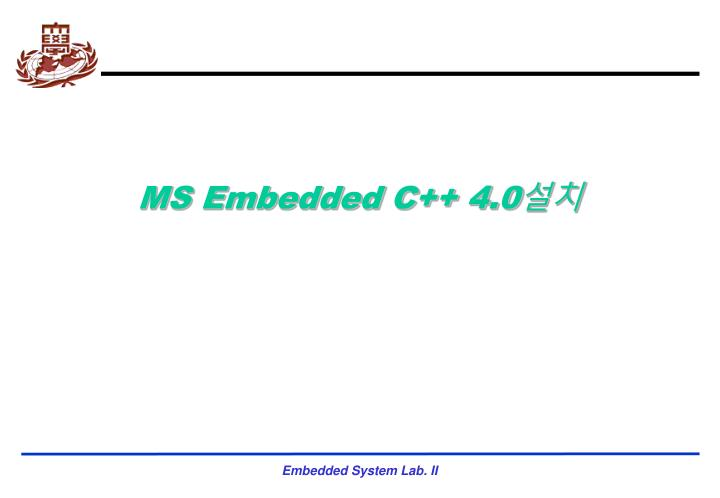 MS Embedded C++ 4.0