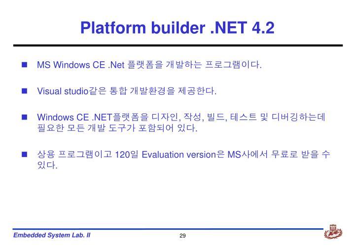 Platform builder .NET 4.2