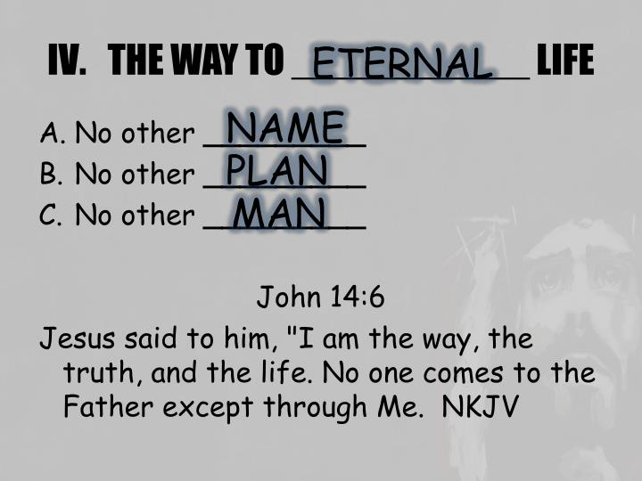 THE WAY TO ___________ LIFE