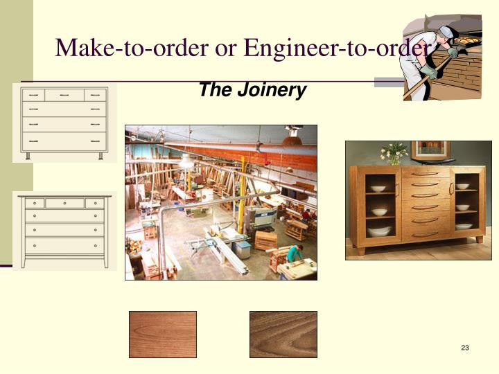 Make-to-order or Engineer-to-order