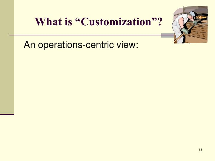 "What is ""Customization""?"