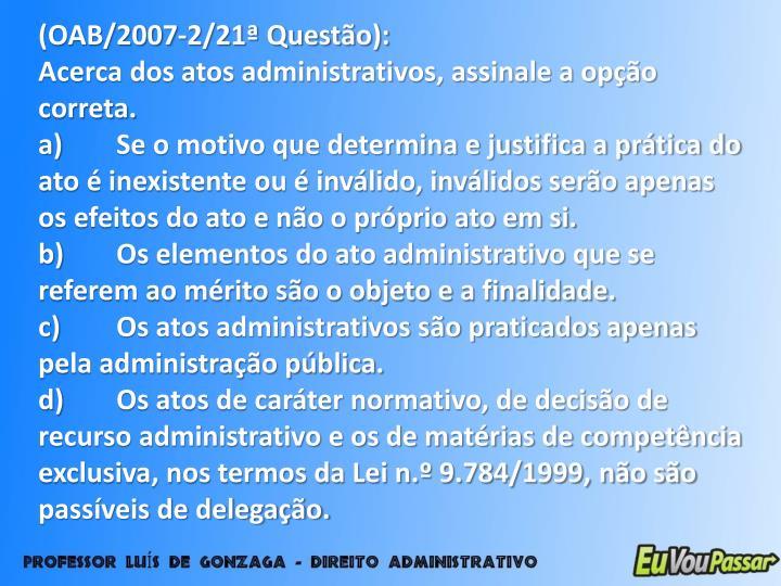 (OAB/2007-2/21ª Questão):